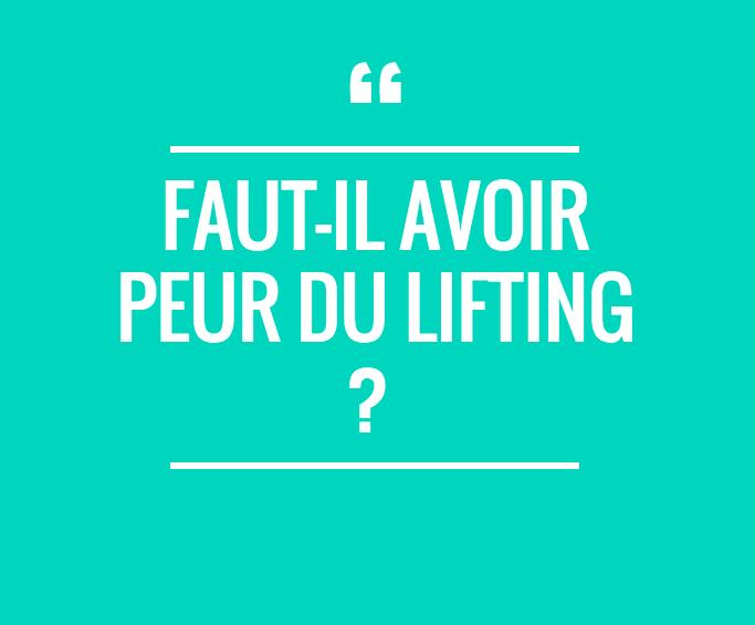 Faut-il avoir peur du lifting ?